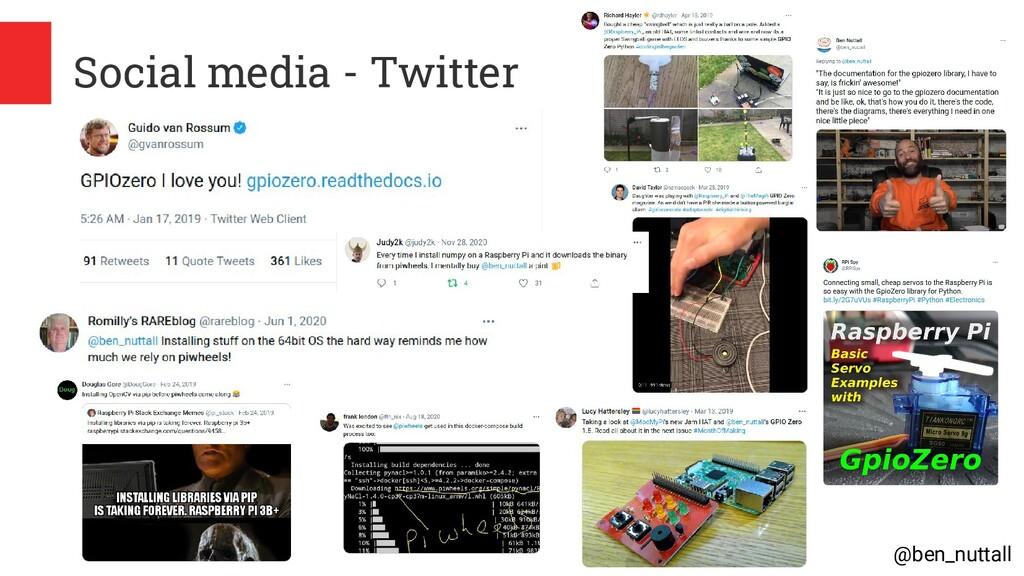 @ben_nuttall Social media - Twitter