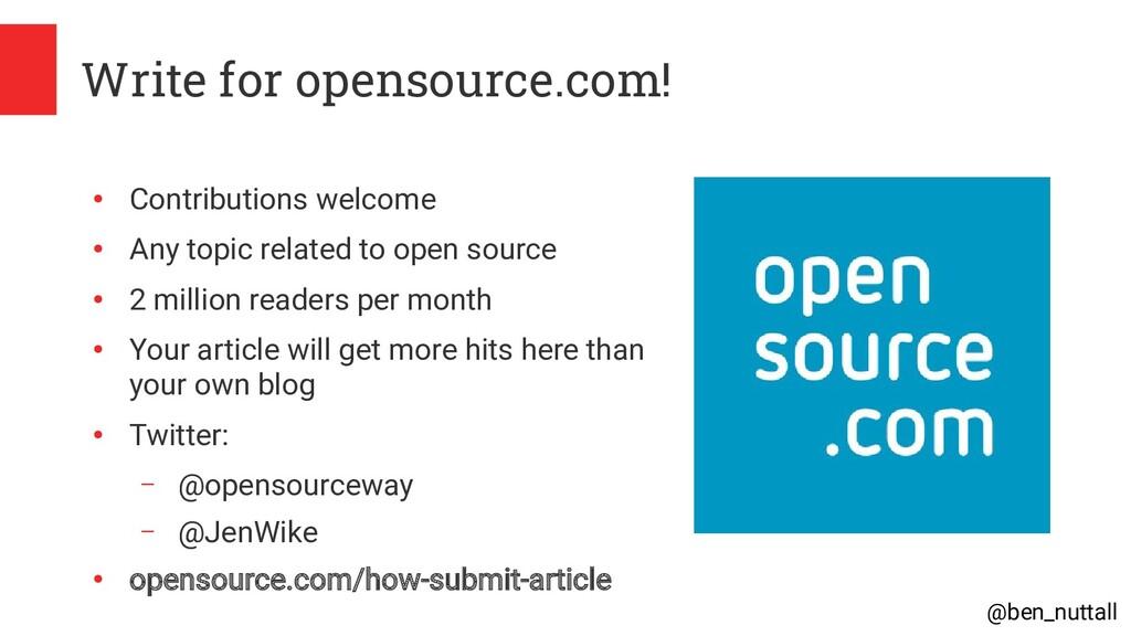 @ben_nuttall Write for opensource.com! ● Contri...