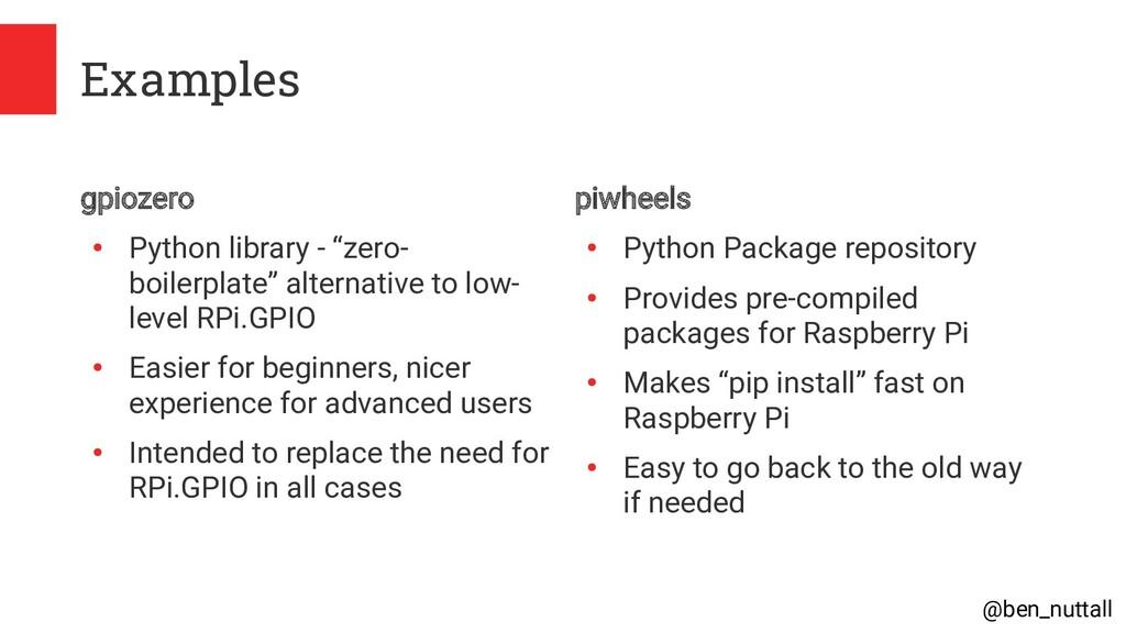 @ben_nuttall Examples gpiozero ● Python library...