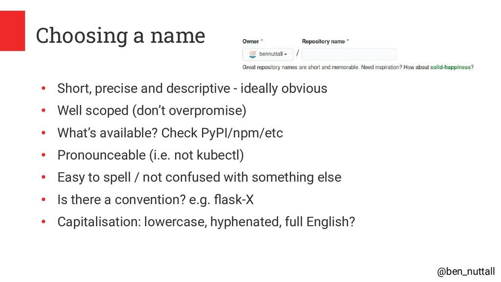 @ben_nuttall Choosing a name ● Short, precise a...