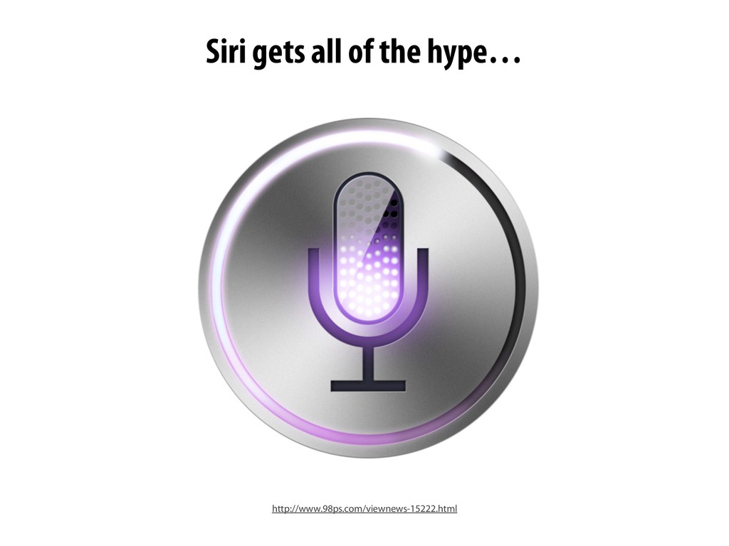 Siri gets all of the hype… http://www.98ps.com/...