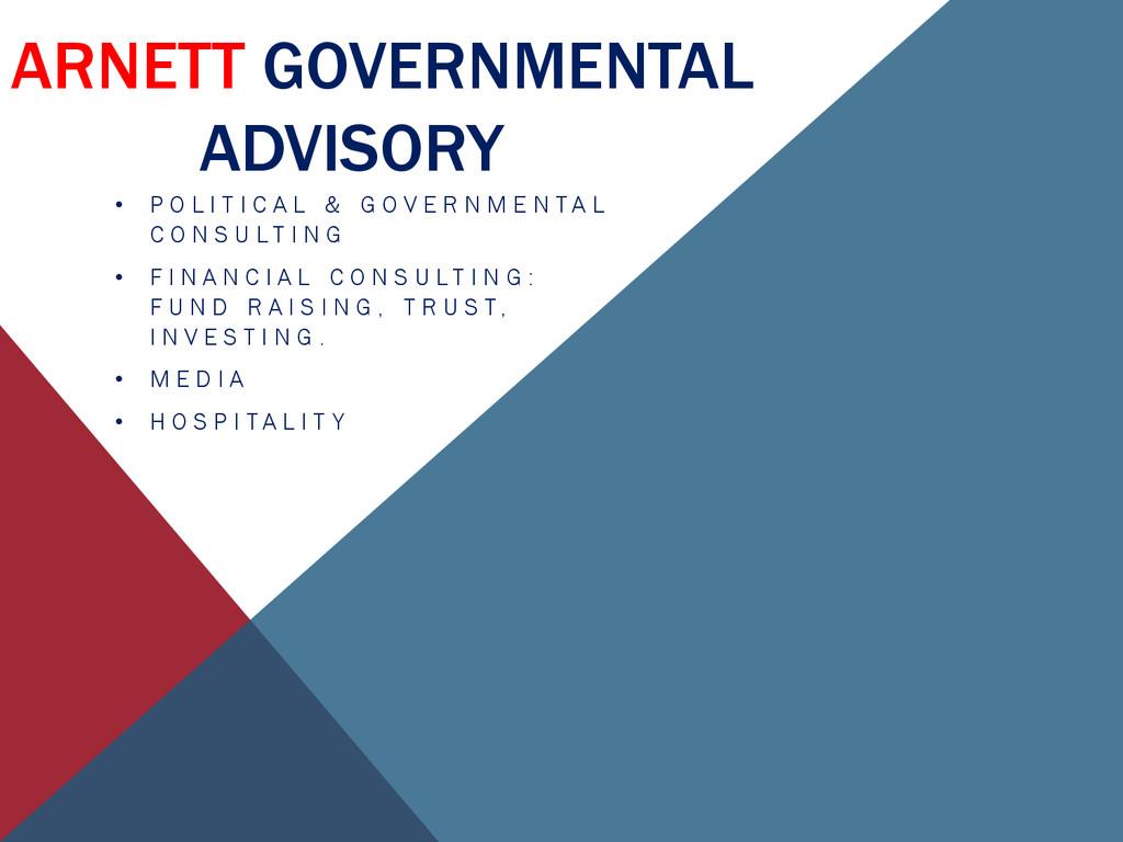 ARNETT GOVERNMENTAL ADVISORY • P O L I T I C A ...