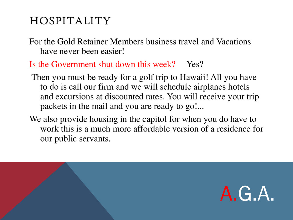 HOSPITALITY For the Gold Retainer Members busin...