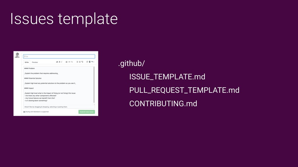 Issues template .github/ ISSUE_TEMPLATE.md PULL...