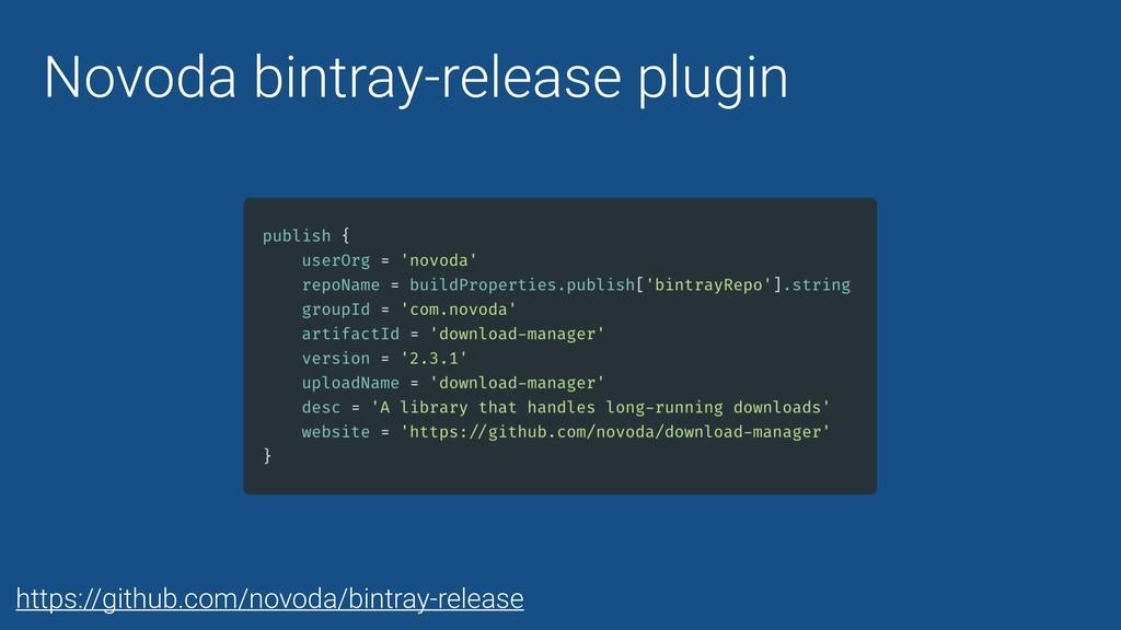 https://github.com/novoda/bintray-release Novod...