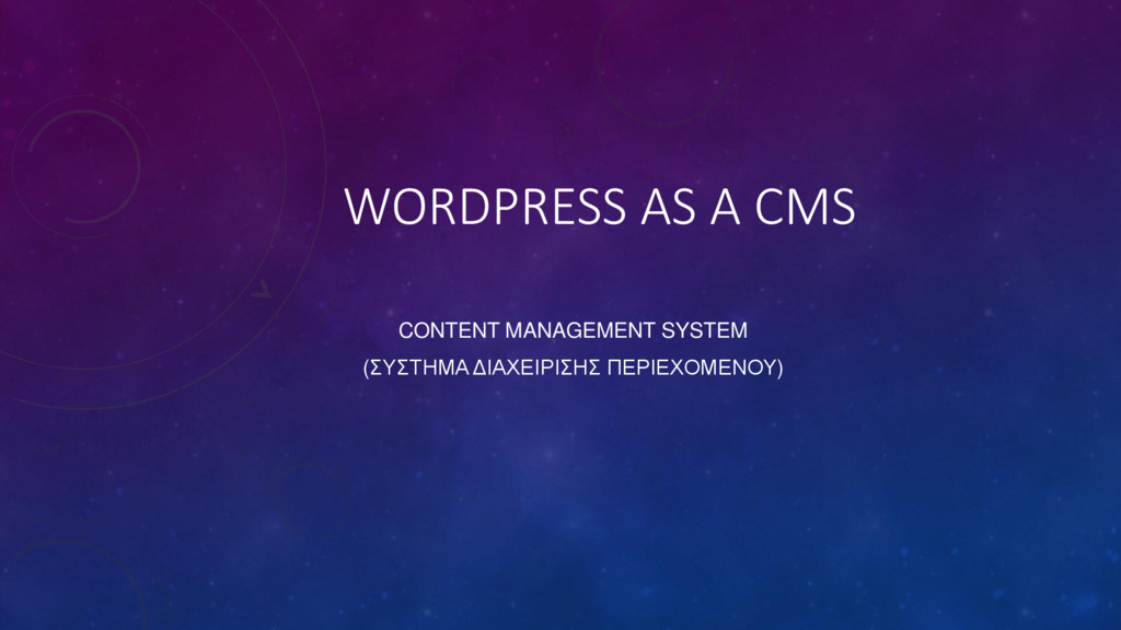 WORDPRESS AS A CMS CONTENT MANAGEMENT SYSTEM (Σ...