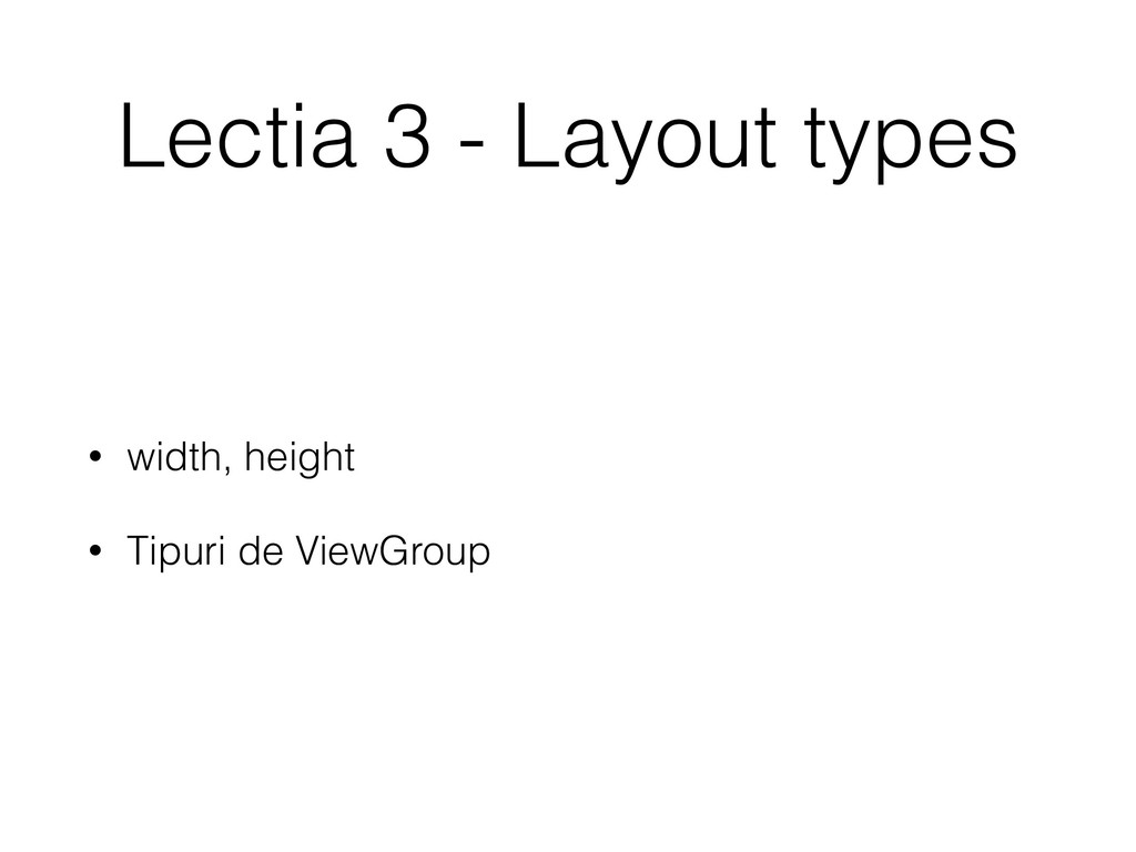 Lectia 3 - Layout types • width, height • Tipur...