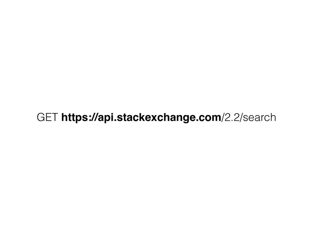 GET https://api.stackexchange.com/2.2/search