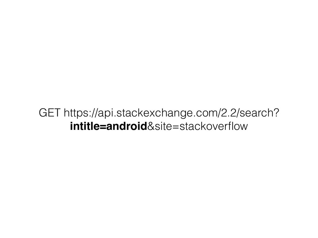 GET https://api.stackexchange.com/2.2/search? i...
