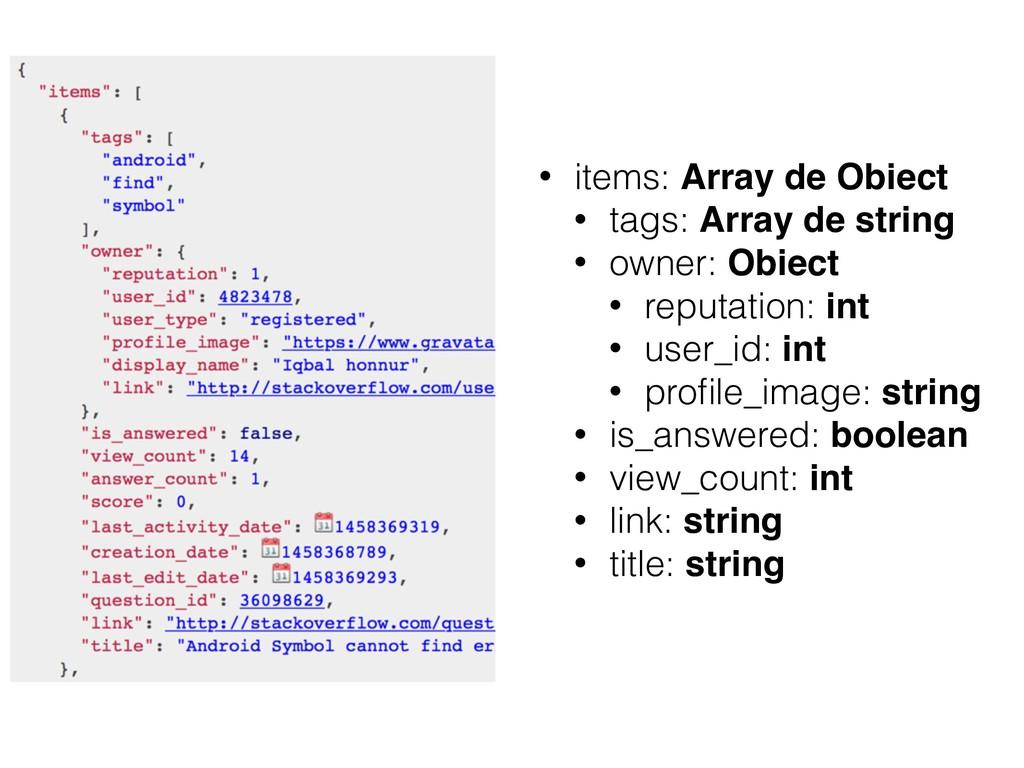 • items: Array de Obiect • tags: Array de strin...