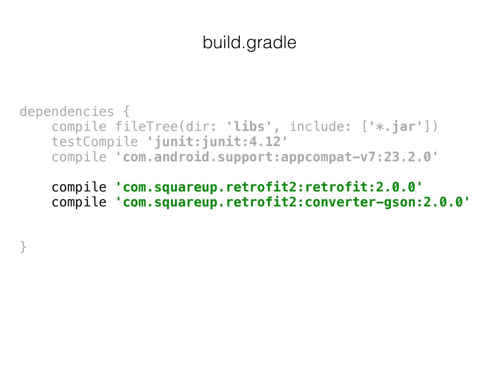 build.gradle dependencies { compile fileTree(d...