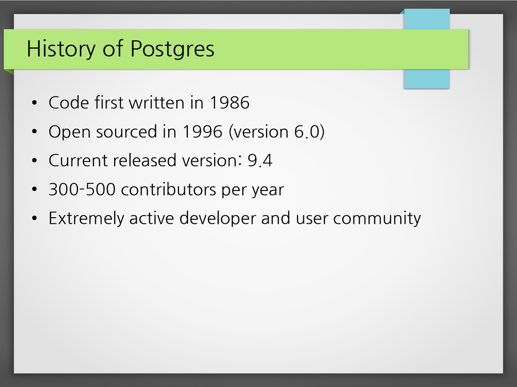 History of Postgres ● Code first written in 198...