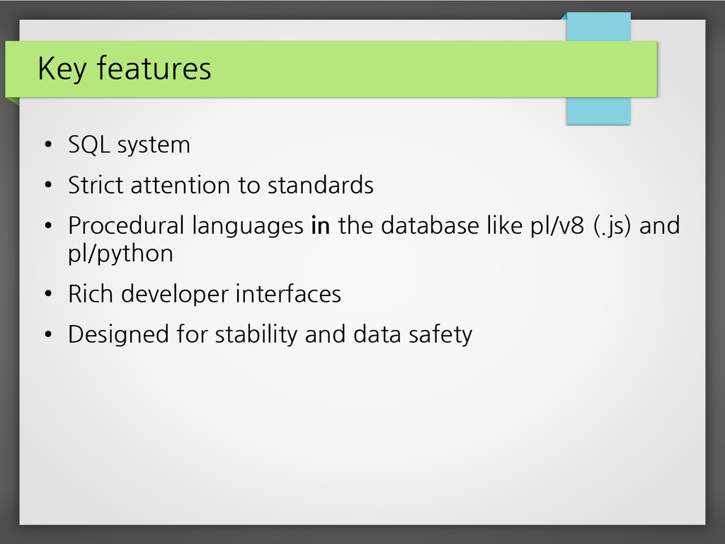 Key features ● SQL system ● Strict attention to...