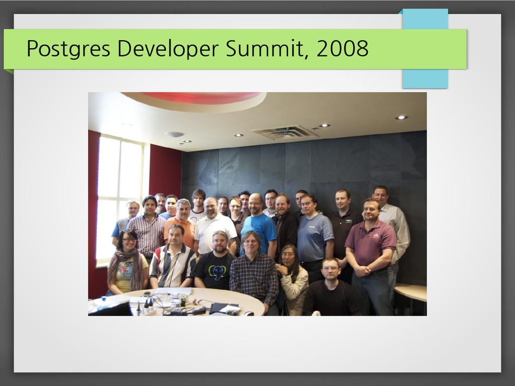 Postgres Developer Summit, 2008