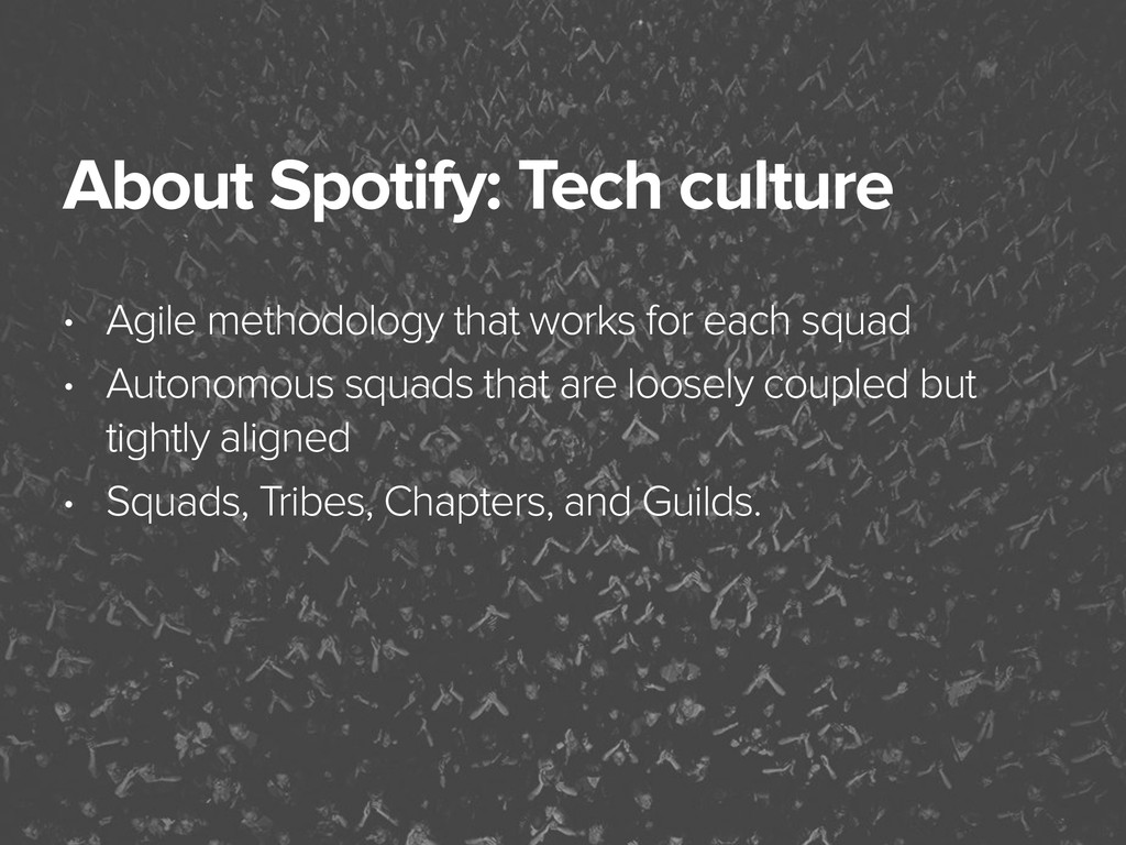 November 3, 2014 About Spotify: Tech culture • ...
