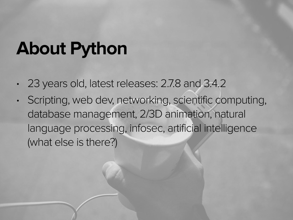 November 3, 2014 About Python • 23 years old, l...
