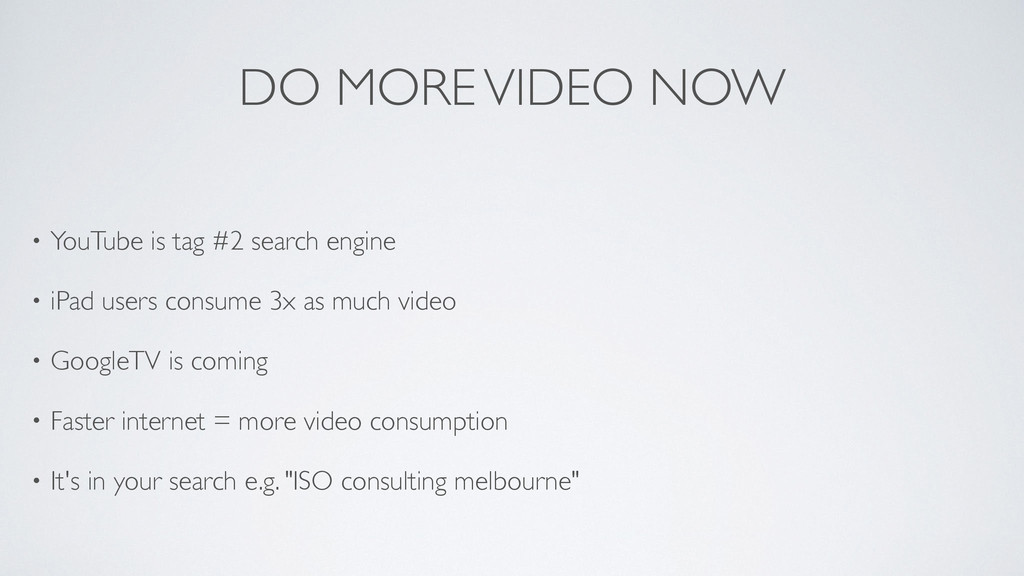 DO MORE VIDEO NOW • YouTube is tag #2 search en...