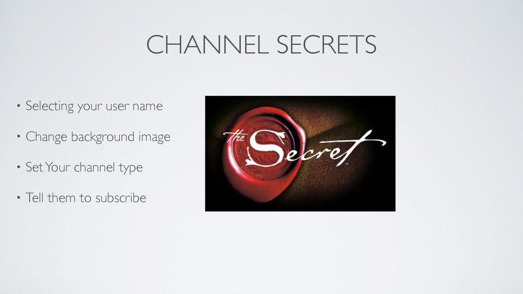 CHANNEL SECRETS • Selecting your user name   ...