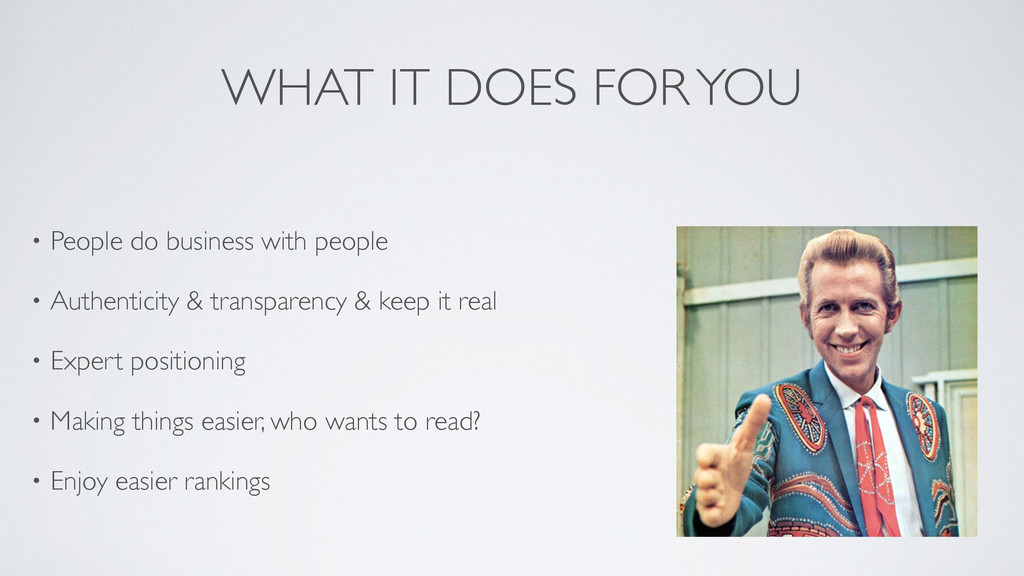 WHAT IT DOES FOR YOU • People do business with ...