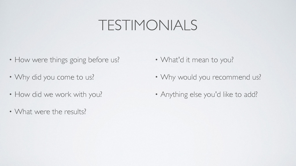TESTIMONIALS • How were things going before us?...