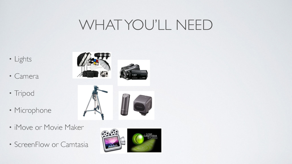 WHAT YOU'LL NEED • Lights  • Camera  • Trip...