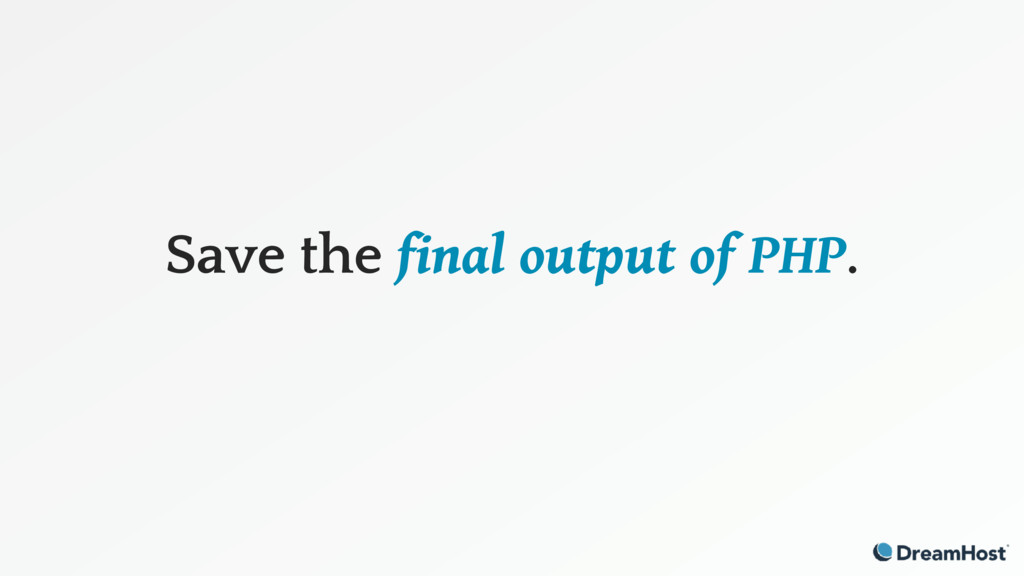 Save the final output of PHP.