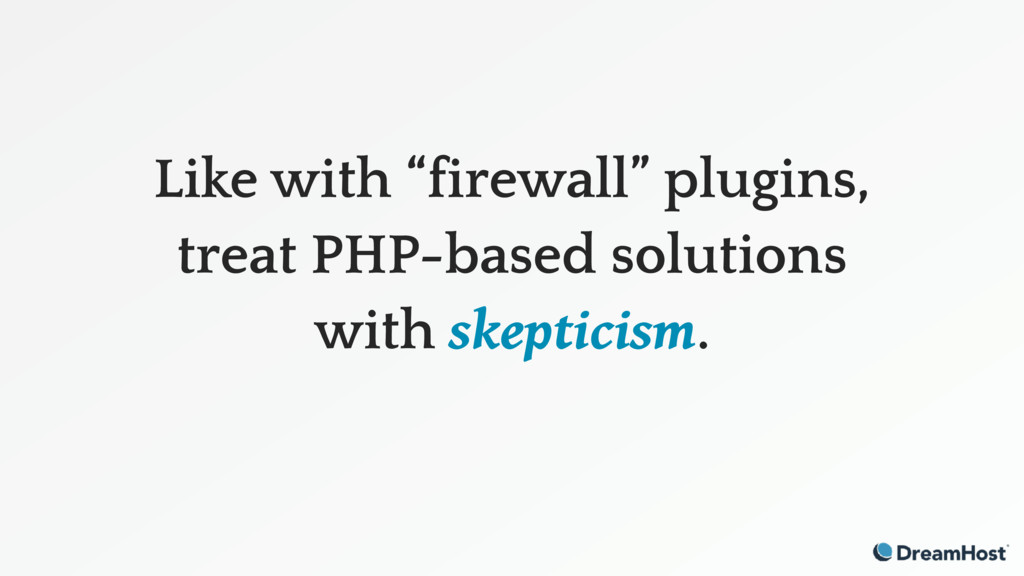 """Like with """"firewall"""" plugins, treat PHP-based s..."""