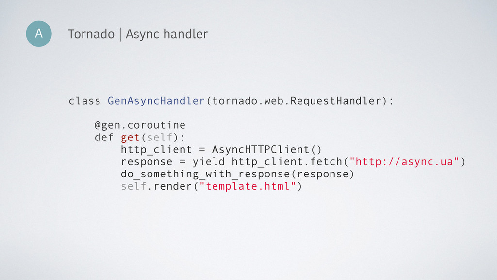 A Tornado | Async handler class GenAsyncHandler...