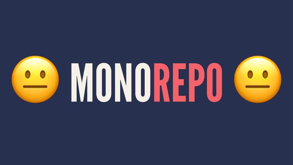 ! MONOREPO