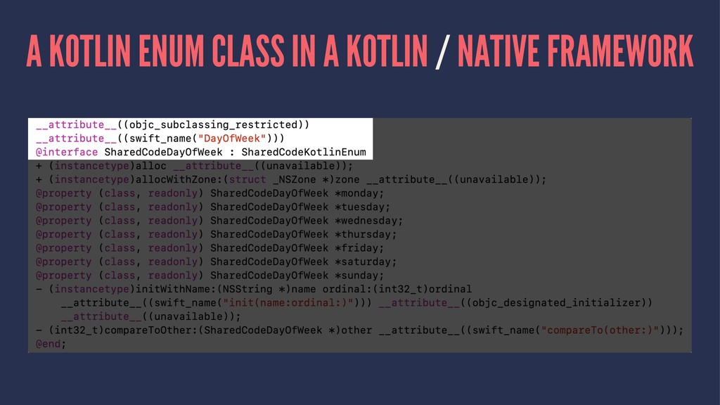 A KOTLIN ENUM CLASS IN A KOTLIN / NATIVE FRAMEW...