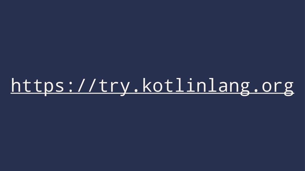 https://try.kotlinlang.org