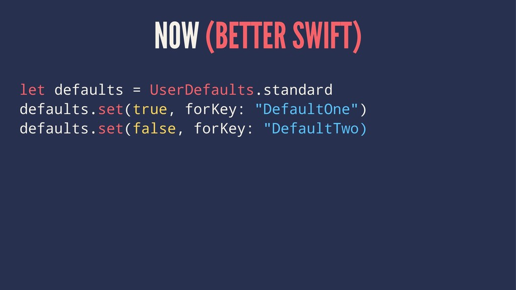 NOW (BETTER SWIFT) let defaults = UserDefaults....