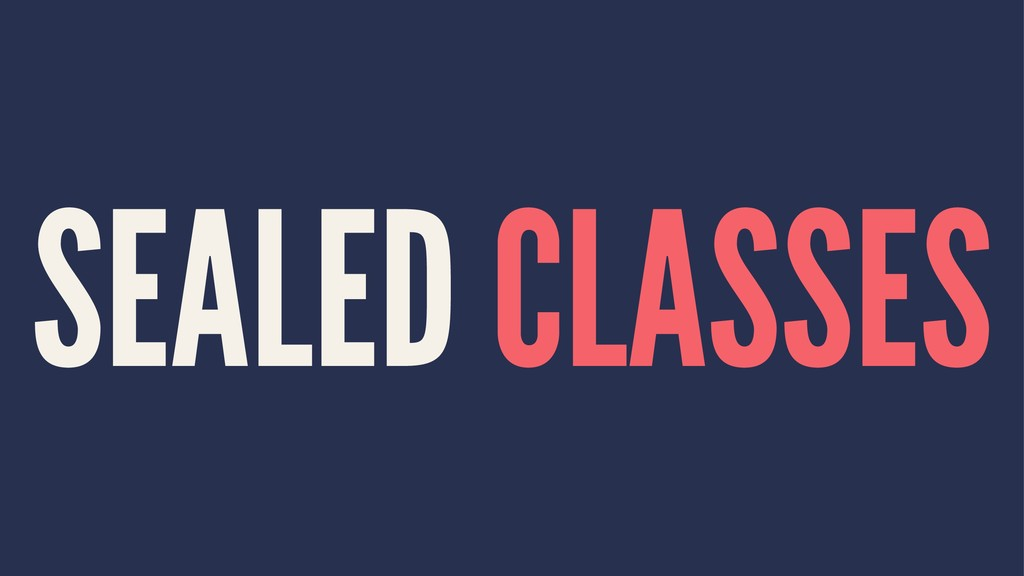 SEALED CLASSES