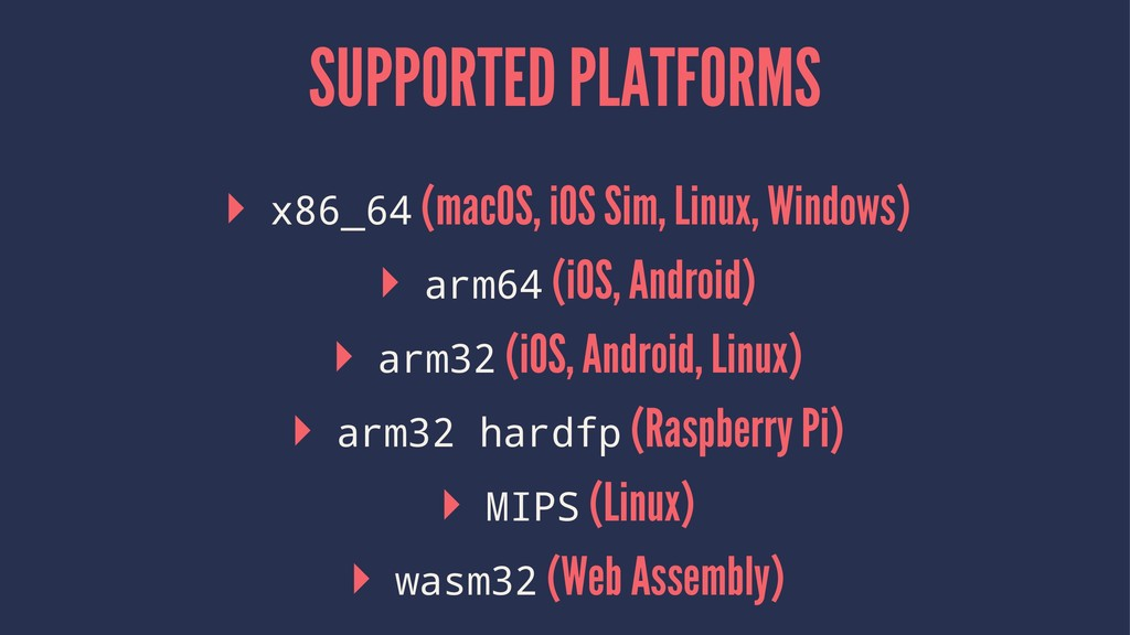 SUPPORTED PLATFORMS ▸ x86_64 (macOS, iOS Sim, L...