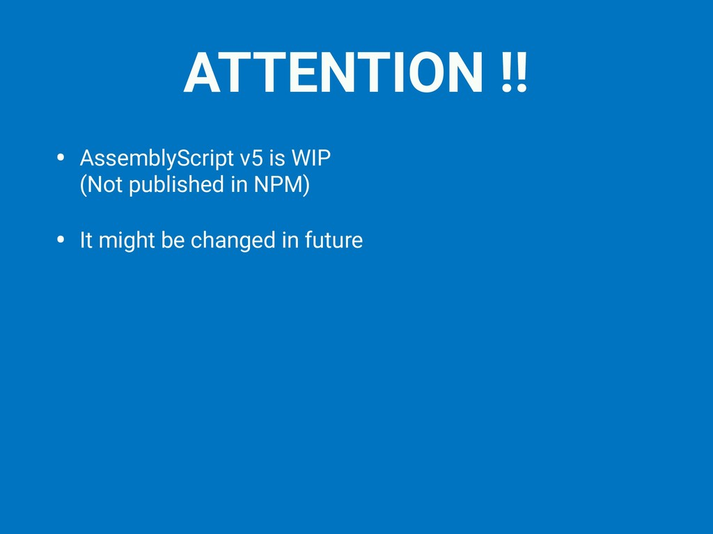 ATTENTION !! • AssemblyScript v5 is WIP (Not p...