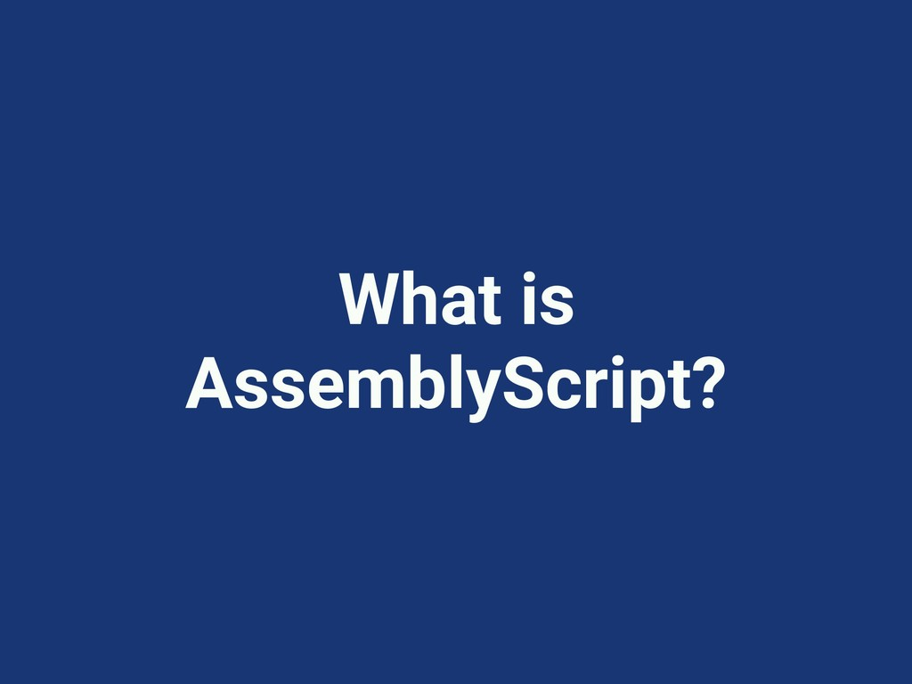 What is AssemblyScript?