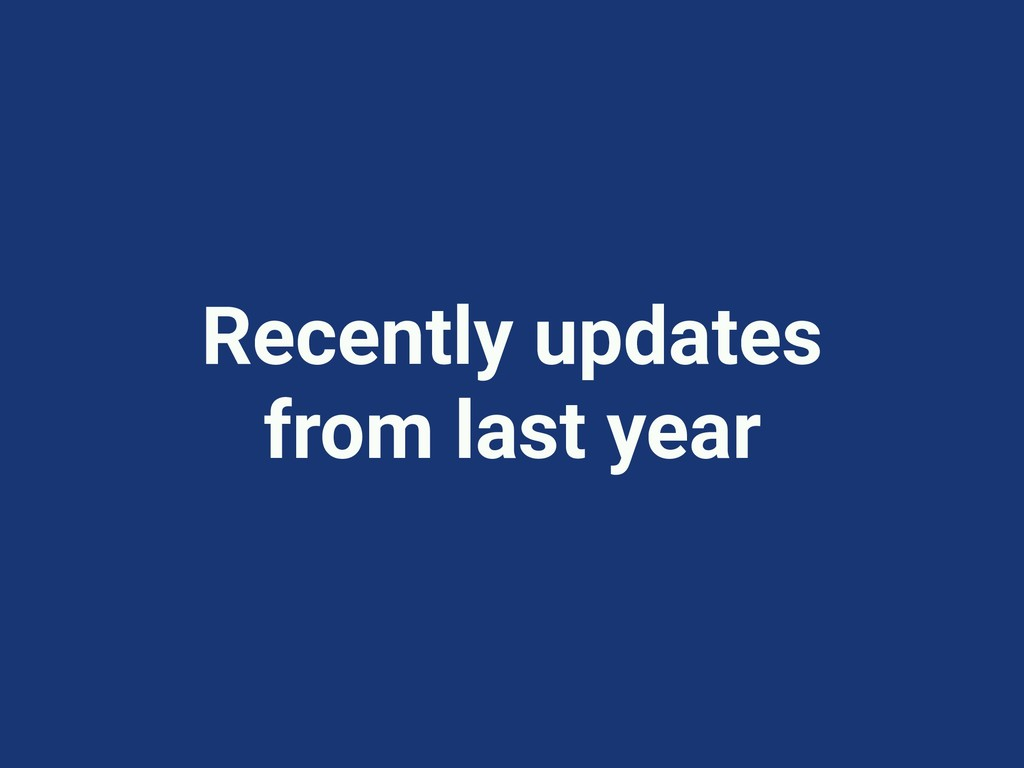 Recently updates from last year