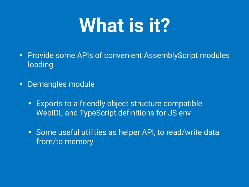 What is it? • Provide some APIs of convenient A...