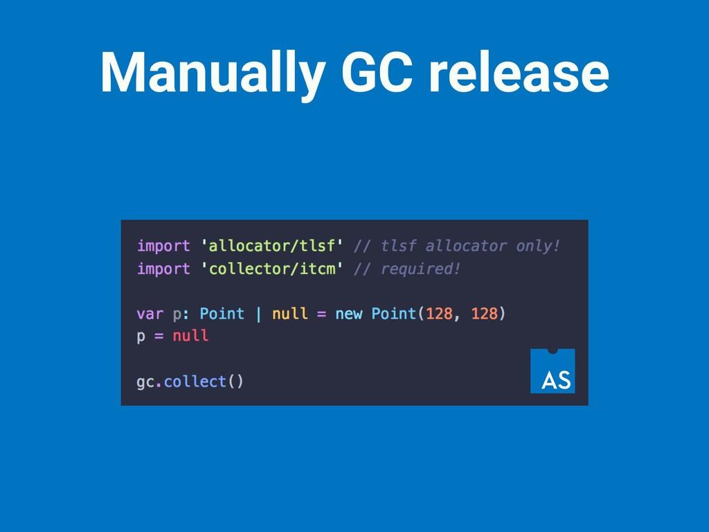 Manually GC release