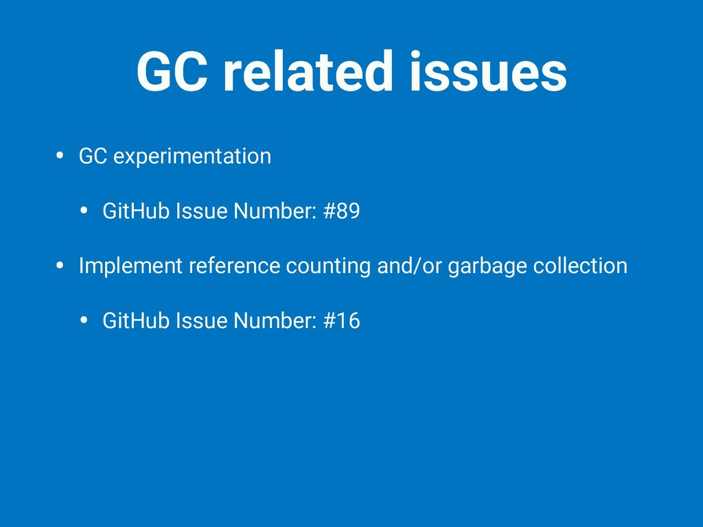 GC related issues • GC experimentation • GitHub...