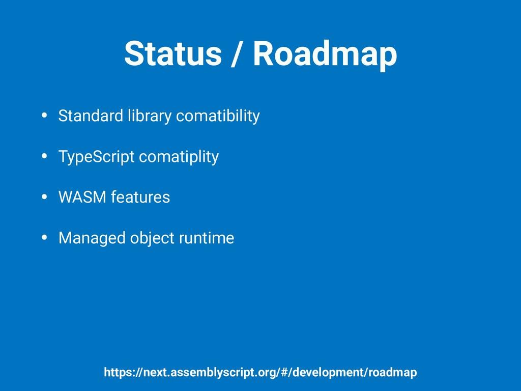 Status / Roadmap • Standard library comatibilit...