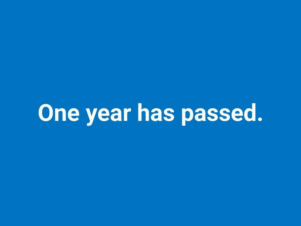 One year has passed.