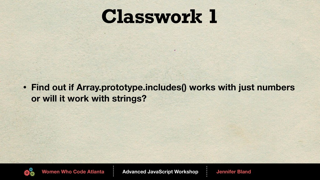 Advanced JavaScript Workshop ------ Women Who C...