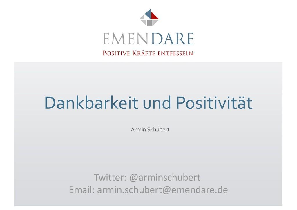 Dankbarkeit und Positivität Armin Schubert Twit...