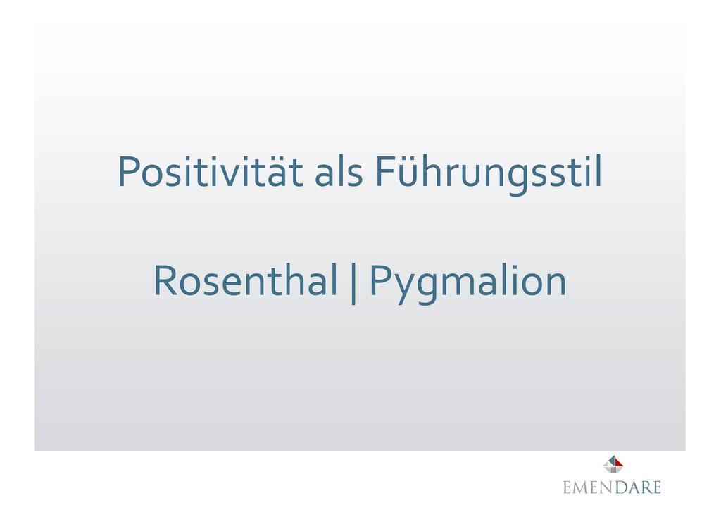 Positivität als Führungsstil Rosenthal | Pygmal...