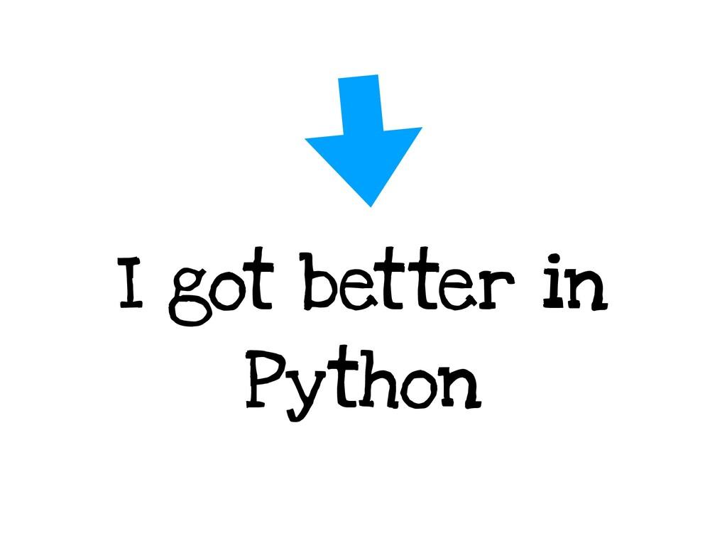 I got better in Python