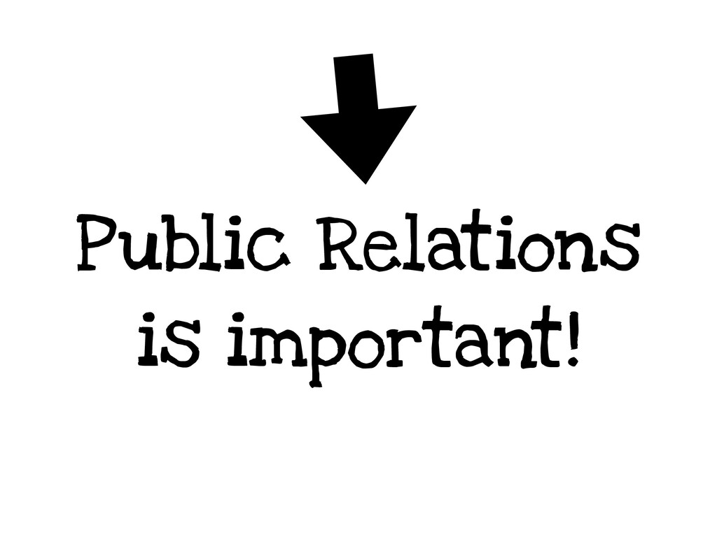 Public Relations is important!