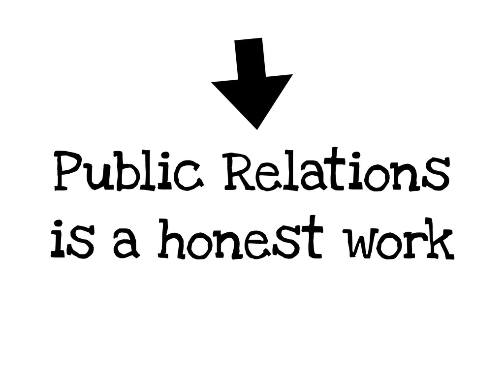 Public Relations is a honest work