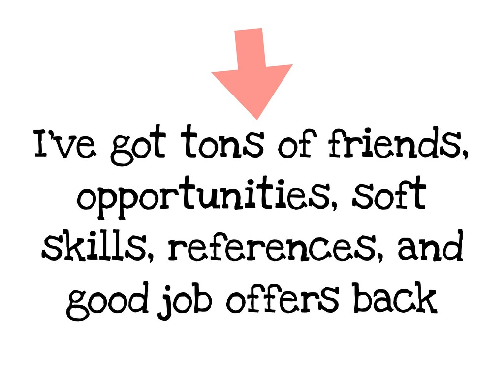 I've got tons of friends, opportunities, soft s...