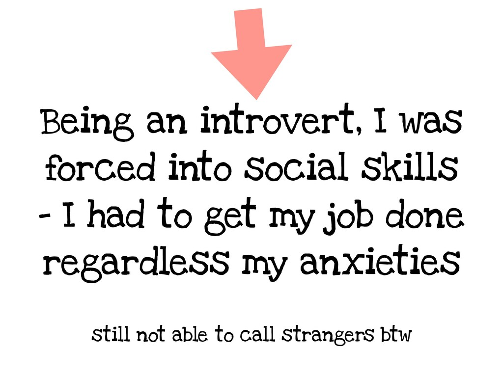Being an introvert, I was forced into social sk...